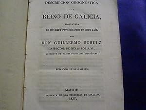 DESCRIPCION GEOGNOSTICA DEL REINO DE GALICIA: GILLERMO SCHULZ