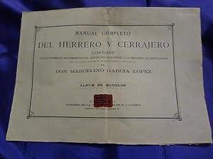 MANUAL COMPLETO DEL HERRERO Y CERRAJERO. ALBUM DE MODELOS