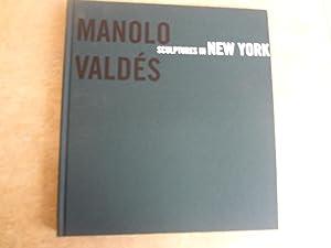 MANOLO VALDES: SCULPTURES IN NEW YORK: ANTONIO LUCAS, ANDREA SANTOLAYA