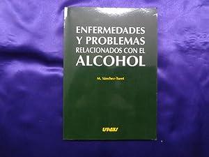 ENFERMEDADES Y PROBLEMAS RELACIONADOS CON EL ALCOHOL: M.SANCHEZ.TURET