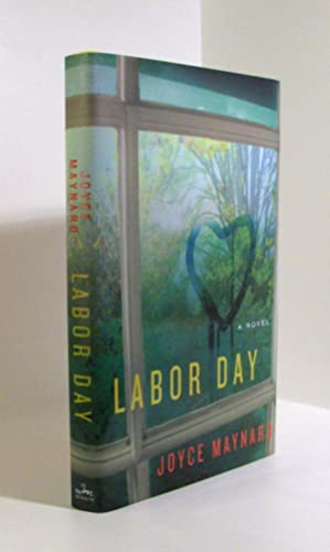Labor Day: A Novel: Maynard, Joyce