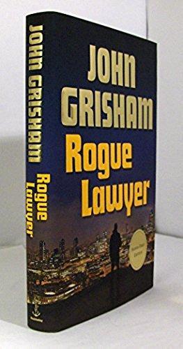 Rogue Lawyer: John Grisham
