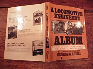 A Locomotive Engineer's Album. The Saga of: Abdill, George B.