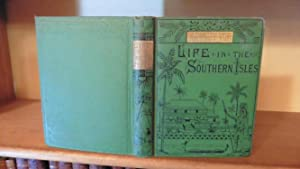 Life In The Southern Isles; Or, Scenes: Gill, Rev. William