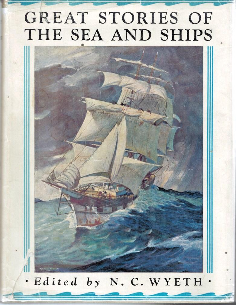 Great Stories of the Sea and Ships: Wyeth, N C (Ill Peter Hurd)