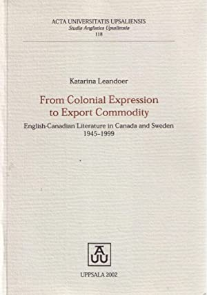 From Colonial Expression To Export Commodity; English-canadian: Leandoer, Katarina