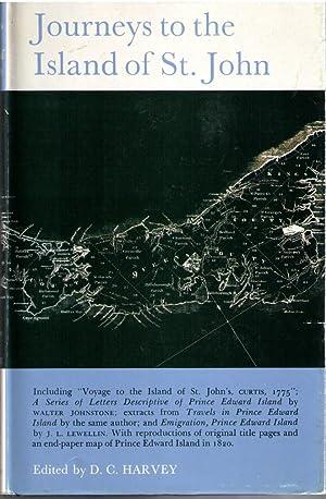 Journeys to the Island of St. John or Prince Edward Island: Harvery, D C (editor)