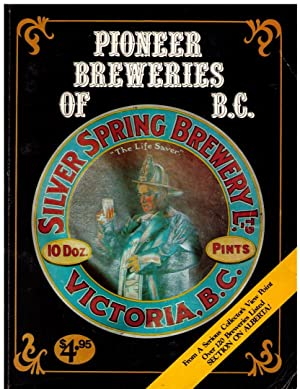 Pioneer Breweries of British Columbia : A Look at B.C. Breweries From a Collectors Point of View: ...