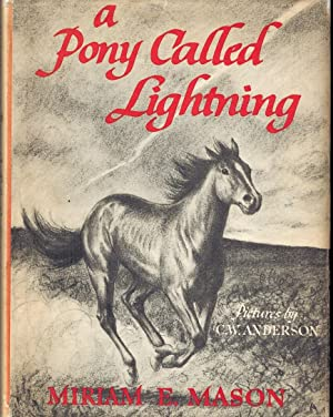A Pony Called Lightning: Mason, Marion (ill C W Anderson)