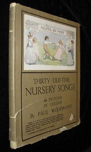 THIRTY OLD-TIME NURSERY SONGS: MOORAT, JOSEPH (ill Paul Woodroffe)