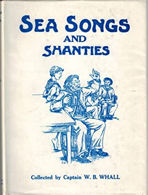 Sea Songs and Shanties: Whall, W B