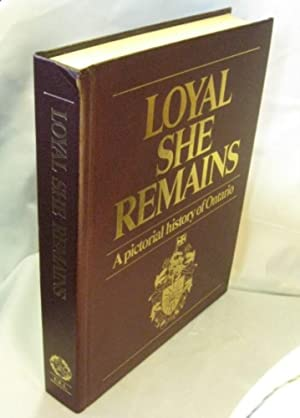 Loyal She Remains : A Pictorial History: Loene, William et