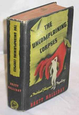 The Uncomplaining Corpses: Halliday, Brett [Davis Dresser]