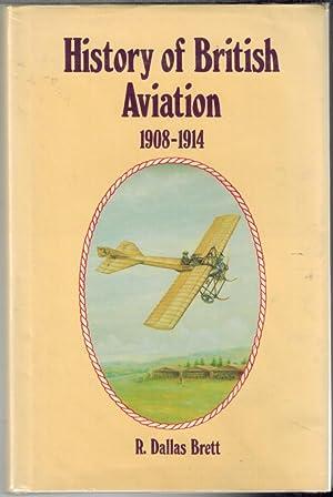 History of British Aviation 1908-1914: Brett, R Dallas
