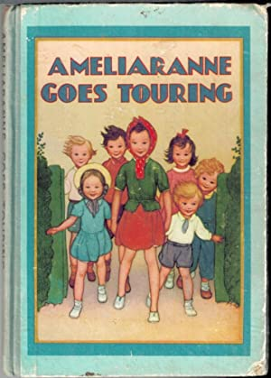 Ameliaranne Goes Touring: HEWARD, CONSTANCE (ill S B Pearse)