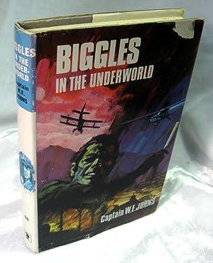 Biggles in the Underworld: Johns, Captain W E