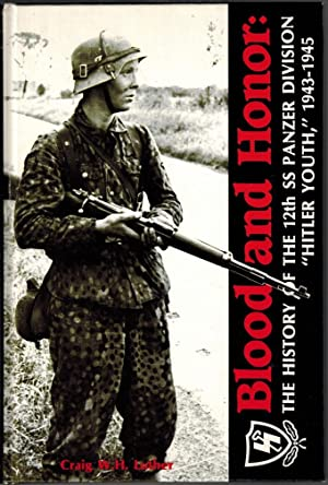BLOOD AND HONOR: THE HISTORY OF THE: Luther, Craig W