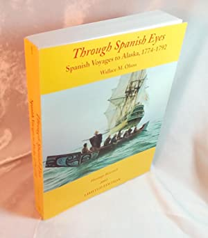 Through Spanish Eyes : Spanish Voyages to: Olson, Wallace M