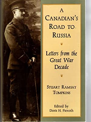 A CANADIAN'S ROAD TO RUSSIA: LETTERS FROM: Tompkins, Stuart Ramsay,