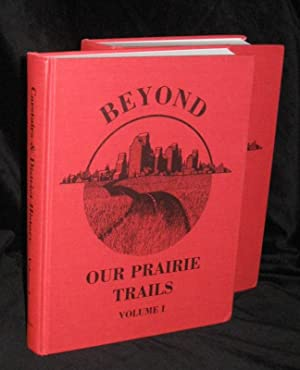 Beyond Our Prairie Trails - 2 Volumes: Carstairs History Book Committee