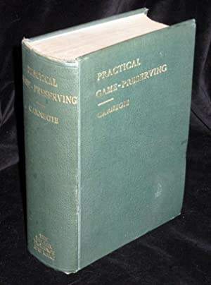 Practical Game Preserving, A Complete Guide To The Rearing And Preserving Of Both Winged And Ground...