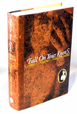 Fall On Your Knees: MacDonald, Anne-Marie
