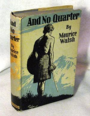 AND NO QUARTER: BEING THE CHRONICLE OF THE WARS OF MONTROSE AS SEEN BY MARTIN SOMERS, ADJUTANT OF ...