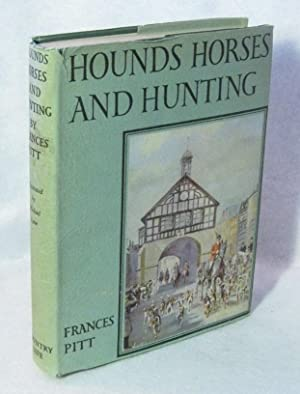 Hounds Horses and Hunting: Pitt, Frances (ill Michael Lyne)