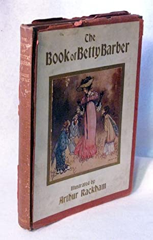The Book of Betty Barber: BROWNE, MAGGIE (ill Arthur Rackham, coloured Harry Rountree)