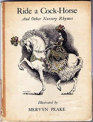 RIDE A COCK- HORSE and Other Nursery Rhymes: PEAKE, Mervyn (illustrator)