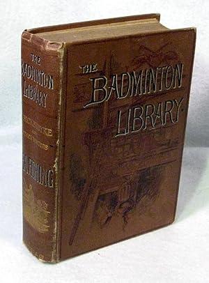 Sea Fishing - The Badminton Library: Bickerdyke, John