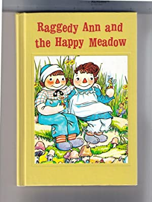 Raggedy Ann and the Happy Meadow: Gruelle, Johnny (ill Worth Gruelle)