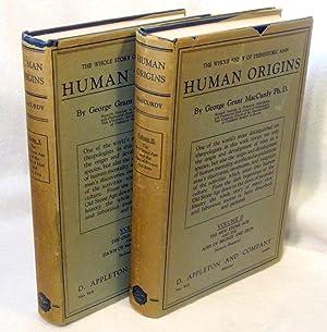 Human Origins. A Manual of Prehistory - 2 Volumes: MACCURDY, George Grant
