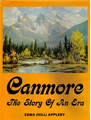 Canmore: The Story of an Era: Appleby, Edna (Hill)