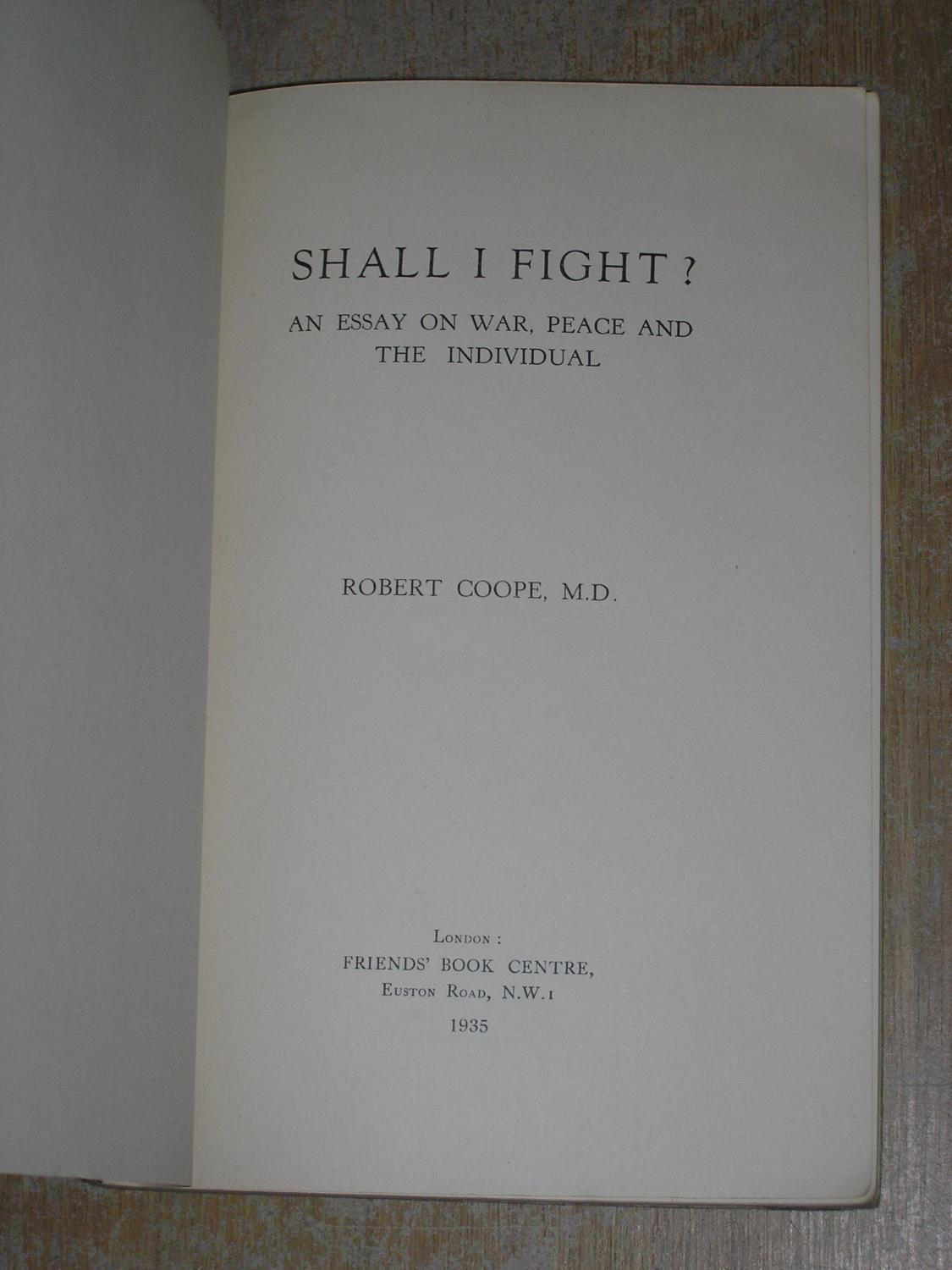 shall i fight an essay on war peace and the individual by robert view larger image