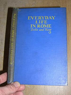 Everyday Life In Rome: H A Treble & K M King