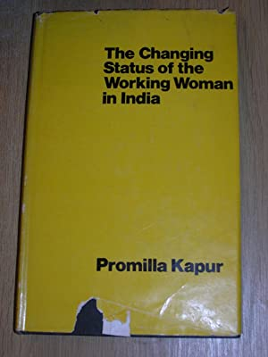 The Changing Status Of The Working Woman: Promilla Kapur
