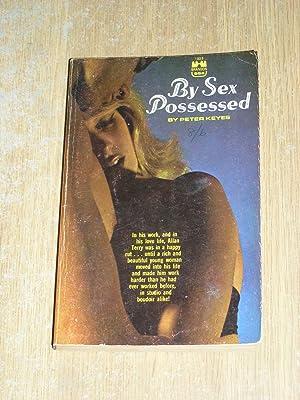 By Sex Possessed: Peter Keyes