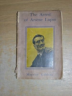 The Arrest Of Arsene Lupin: Maurice Leblanc