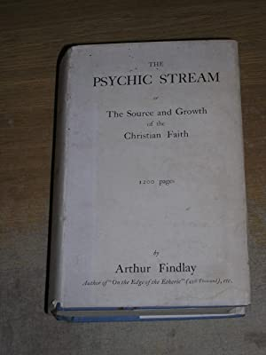 The Psychic Stream or The Source &: Arthur Findlay