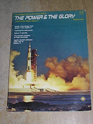 The Power & The Glory Volume Three Liftoff Of The Mighty Saturn V