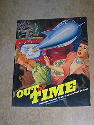 Out Of Time: Designs For The Twentieth Century Future