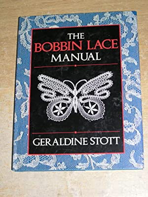 The Bobbin Lace Manual: Geraldine Stott