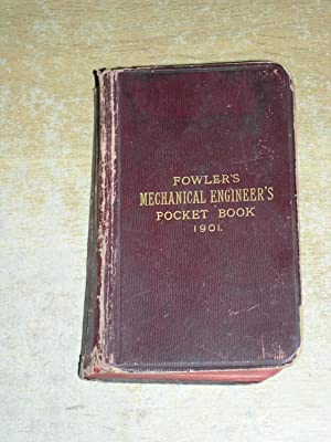 Fowler's Mechanical Engineer's Pocket Book For 1901