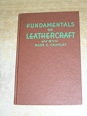 Fundamentals Of Leathercraft: Ross C Cramlet
