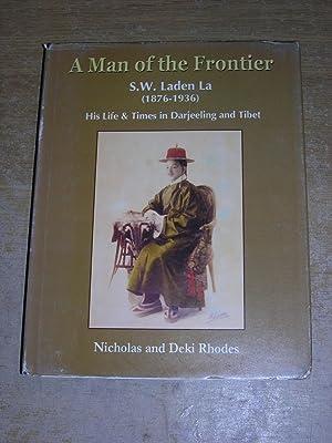 A Man Of The Frontier S W Laden La (1876 - 1936): Nicholas & Deki Rhodes