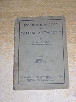 Progressive Practice In Mental Arithmetic - Book: A Kemp
