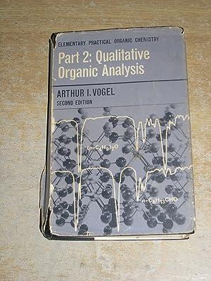 Elementary Practical Organic Chemistry: Part 2 Qualitative: Arthur I Vogel