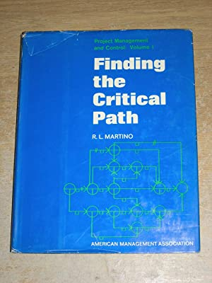 Finding The Critical Path: Project Management And: R L Martino