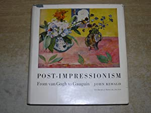Post Impressionism From Van Gogh To Gauguin: John Rewald